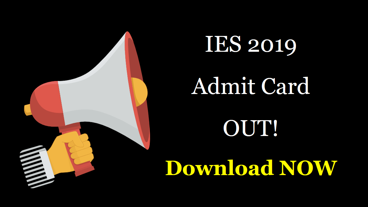 IES 2019 Admit Card OUT Download NOW